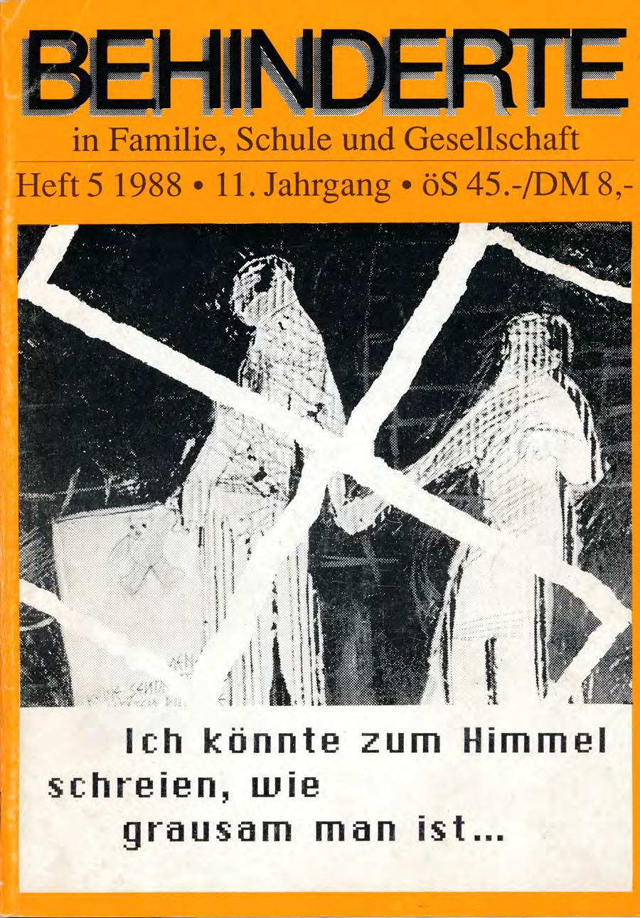 """Titelbild der Zeitschrift BEHINDERTE MENSCHEN, Ausgabe 5/1988 """"Ich könnte zum Himmel schreien, wie Grausam man ist ..."""""""