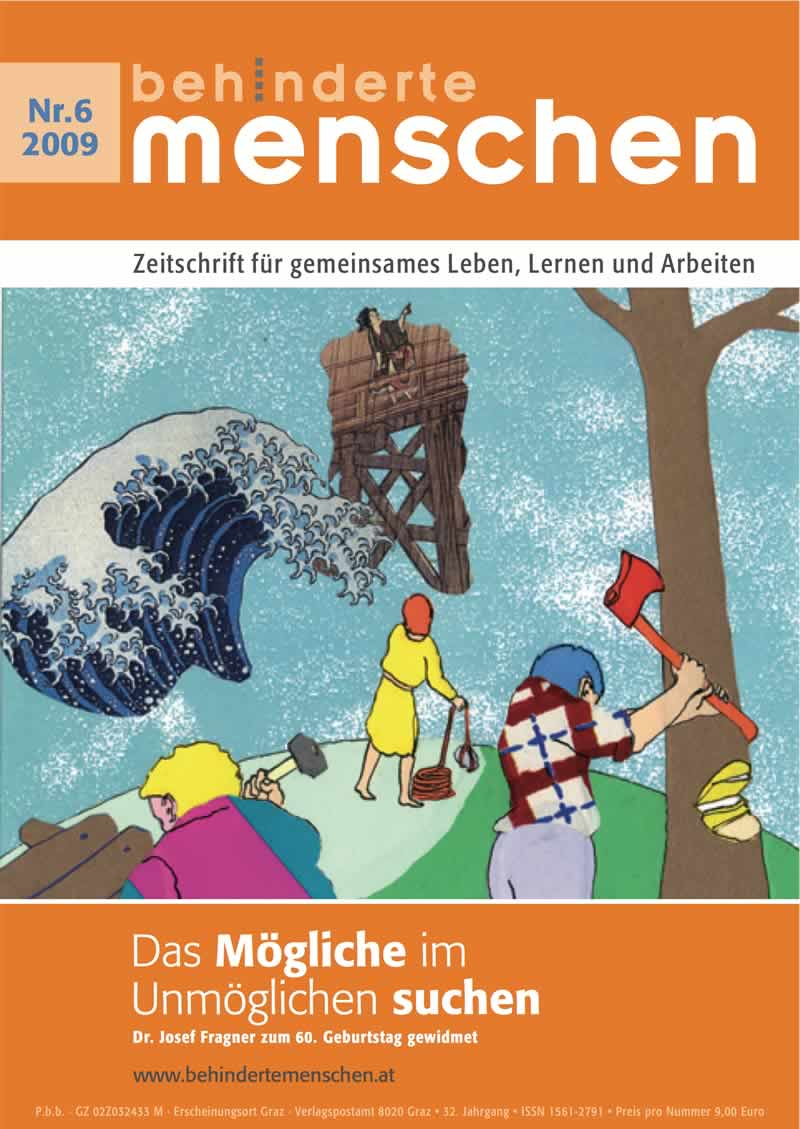 """Titelbild der Zeitschrift BEHINDERTE MENSCHEN, Ausgabe 6/2009 """"Das Mögliche im Unmöglichen suchen"""""""