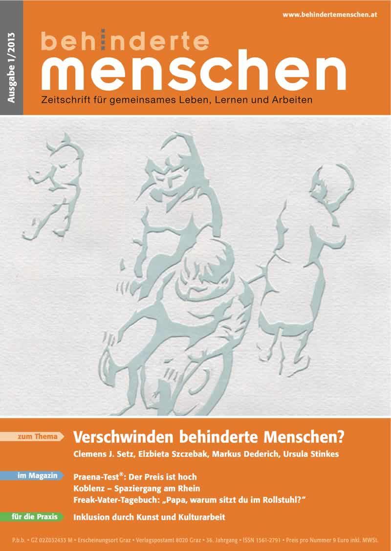 """Titelbild der Zeitschrift BEHINDERTE MENSCHEN, Ausgabe 1/2013 """"Verschwinden behinderte Menschen?"""""""