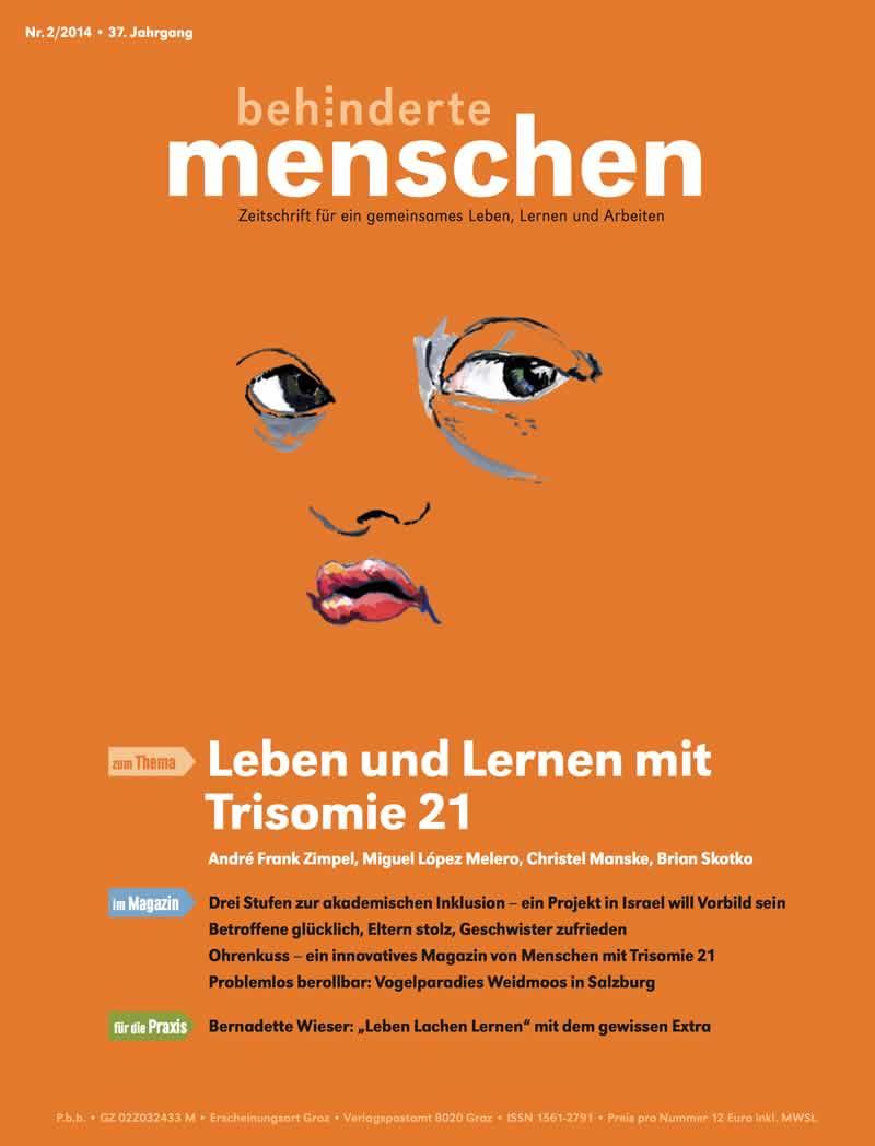 """Titelbild der Zeitschrift BEHINDERTE MENSCHEN, Ausgabe 2/2014 """"Leben und Lernen mit Trisomie 21"""""""