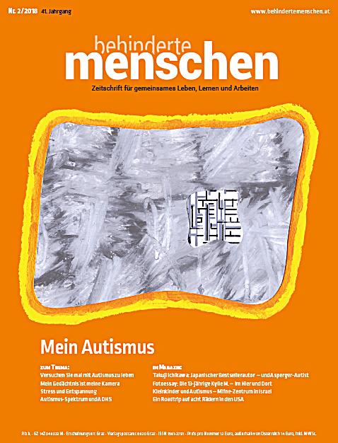 """Titelbild der Zeitschrift BEHINDERTE MENSCHEN, Ausgabe 2/2018 """"Mein Autismus"""""""